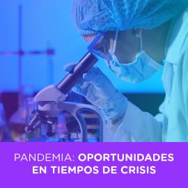 Pandemia: Oportunidades en Tiempos de Crisis